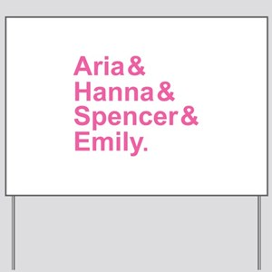 Aria & Hanna & Spencer & Emily & A Yard Sign