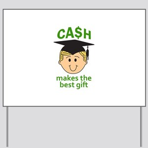 CASH MAKES THE BEST GIFT Yard Sign