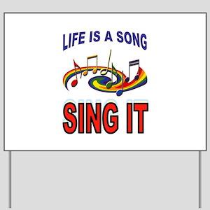 SONG OF LIFE Yard Sign