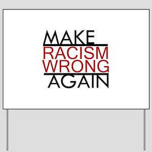 make racism wrong again black lives matt Yard Sign