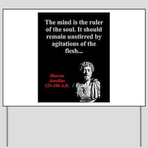 The Mind Is The Ruler - Marcus Aurelius Yard Sign