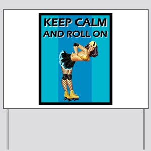 Keep Calm and Roll on Roller Derby Pin Up Yard Sig