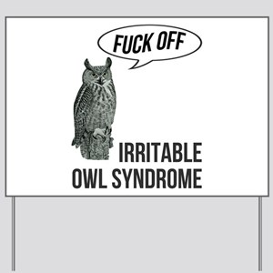 Irritable Owl Syndrome Yard Sign
