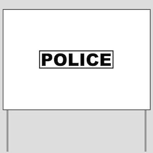 police Yard Sign
