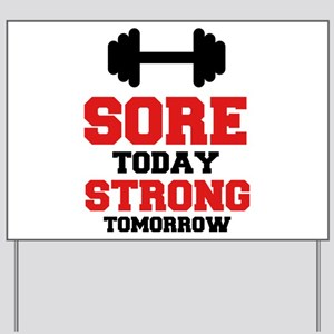 Sore Today Strong Tomorrow Yard Sign