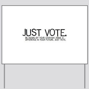 Sign for the Yard; JUST VOTE