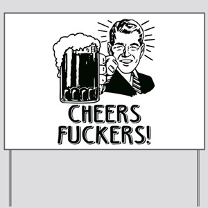 Cheers Fuckers Beer Party Yard Sign