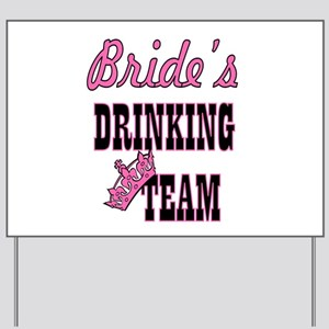 bride drinking team bachelorette party Yard Sign