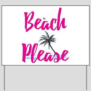 Beach Please Yard Sign