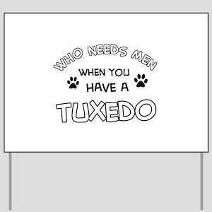 Funny Tuxedo designs Yard Sign