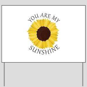 You Are My Sunshine Yard Sign