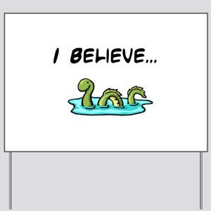 I Believe in the Loch Ness Mo Yard Sign