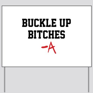 Buckle up, bitches- PLL Yard Sign