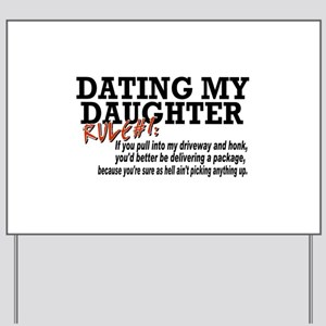 Rule #1 for datingmy daughter Yard Sign