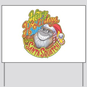 Hairy Holidays from Santa Squatch Yard Sign