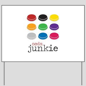 Soda Junkie Yard Sign