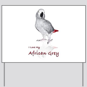 i love african greys Yard Sign