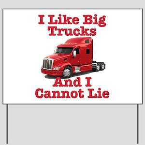 I Like Big Trucks Peterbilt Yard Sign