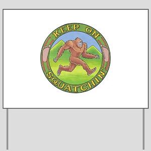 Keep On Squatchin' Profile Yard Sign