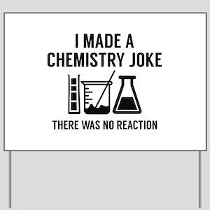 I Made A Chemistry Joke Yard Sign