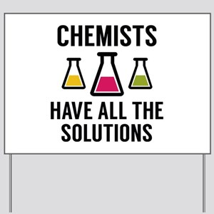 Chemists Have All The Solutions Yard Sign