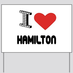 I Love Hamilton City Yard Sign
