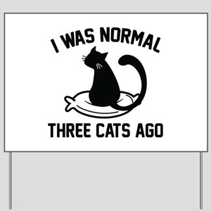 I Was Normal Three Cats Ago Yard Sign
