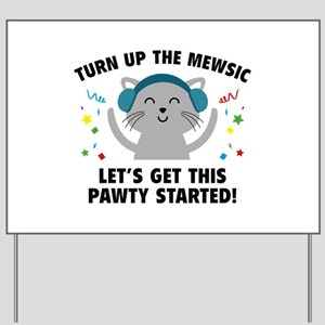 Turn up The Mewsic Yard Sign