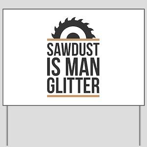 Sawdust Yard Sign
