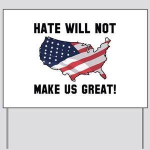 Hate Will Not Make US Great Yard Sign