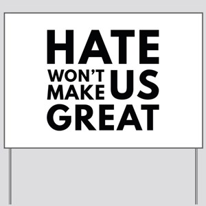 Hate Won't Make US Great Yard Sign