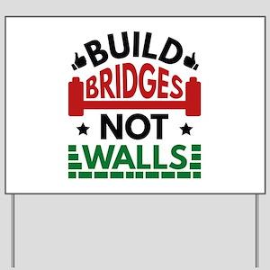 Build Bridges Not Walls Yard Sign