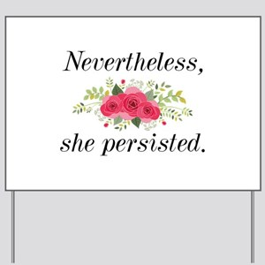 Nevertheless She Persisted Yard Sign