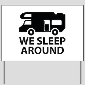 We Sleep Around Yard Sign