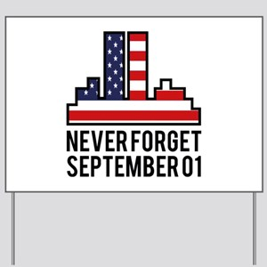 9 11 Never Forget Yard Sign