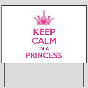 Keep calm I'm a princess Yard Sign