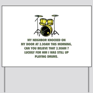 Still Up Playing Drums Yard Sign