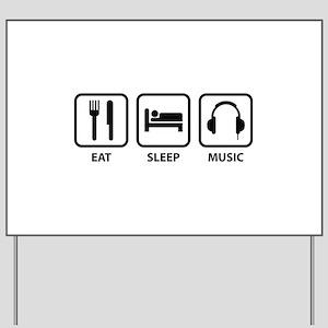 Eat Sleep Music Yard Sign