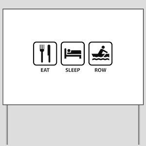 Eat Sleep Row Yard Sign