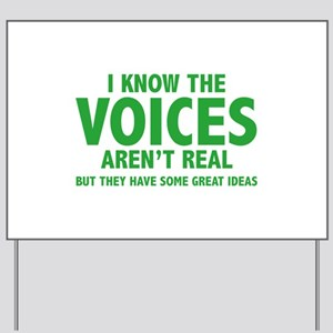 I Know The Voices Aren't Real Yard Sign