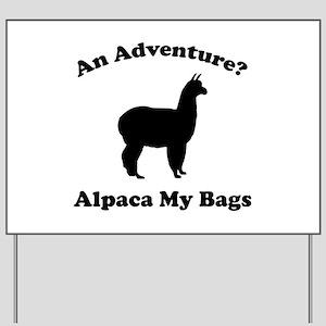 An Adventure? Alpaca My Bags Yard Sign