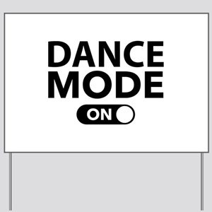 Dance Mode On Yard Sign