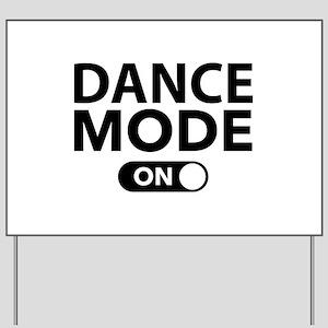 Dance Mode On Yard Sign