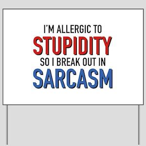 I'm Allergic To Stupidity Yard Sign