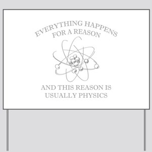 Everything Happens For A Reason Yard Sign