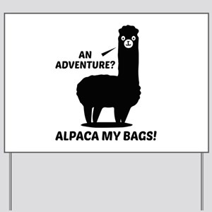 Alpaca My Bags Yard Sign