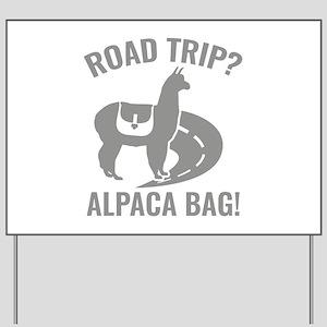 Road Trip? Yard Sign