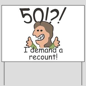 Recount 50th Birthday Yard Sign