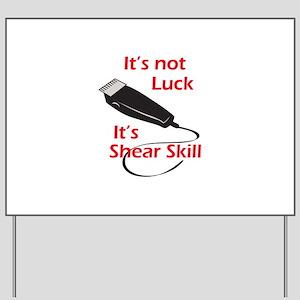 SHEAR SKILL Yard Sign