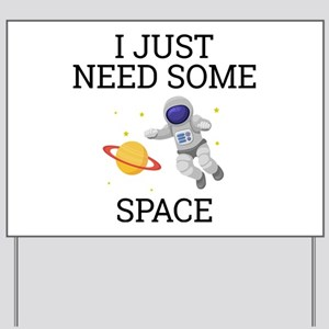 I Need Some Space Yard Sign